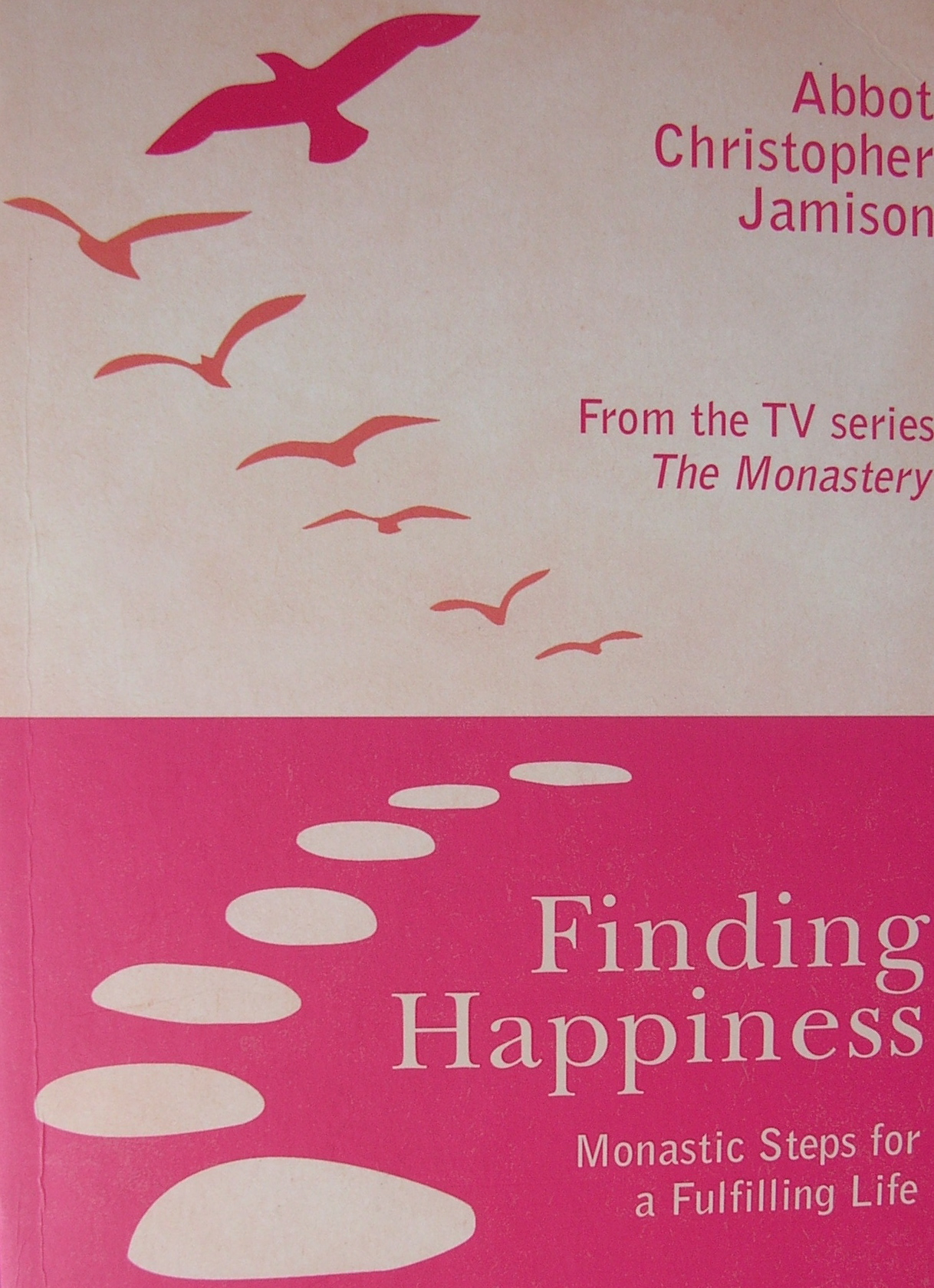 Finding Happiness: Monastic Steps for a Fulfilling Life ...