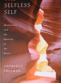 The Selfless Self: Meditation and the Opening of the Heart