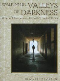 Walking in Valleys of Darkness