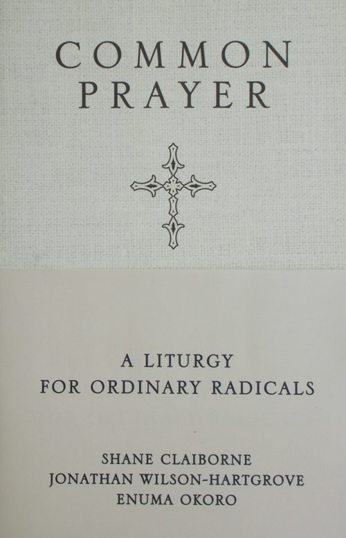 Common Prayer for Ordinary Radicals